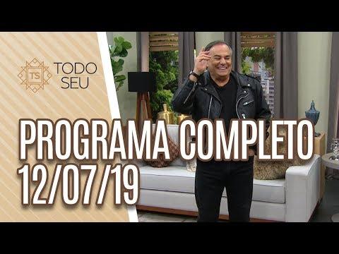 Programa Completo - Todo Seu 120719