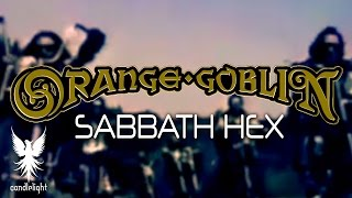"ORANGE GOBLIN - ""Sabbath Hex"" [Official Video]"