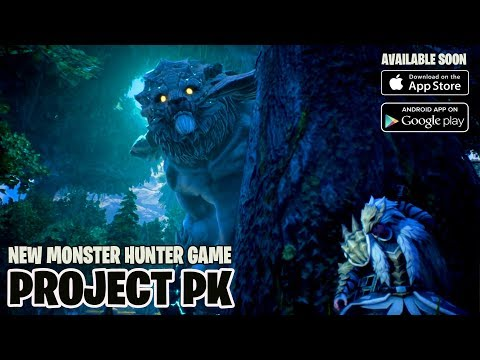 PARAAAH!! PROJECT PK New Monster Hunter Games For Mobile