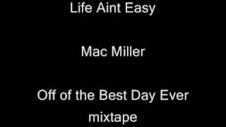Life aint easy - Mac Miller + Lyrics (Best Day Ever)