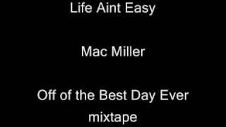 Life aint easy - Mac Miller + Lyrics (Best Day Ever)
