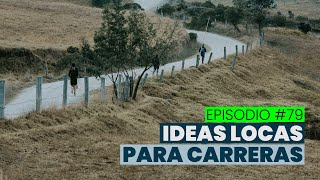 #TresDeTrail | Episodio #79 | Ideas locas para carreras.