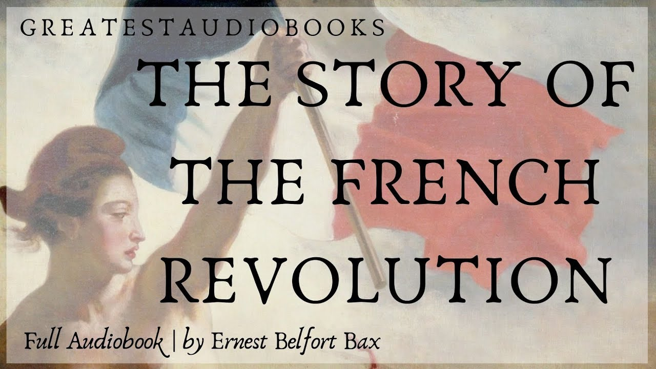 THE STORY OF THE FRENCH REVOLUTION - FULL AudioBook ???????? | Greatest????AudioBooks