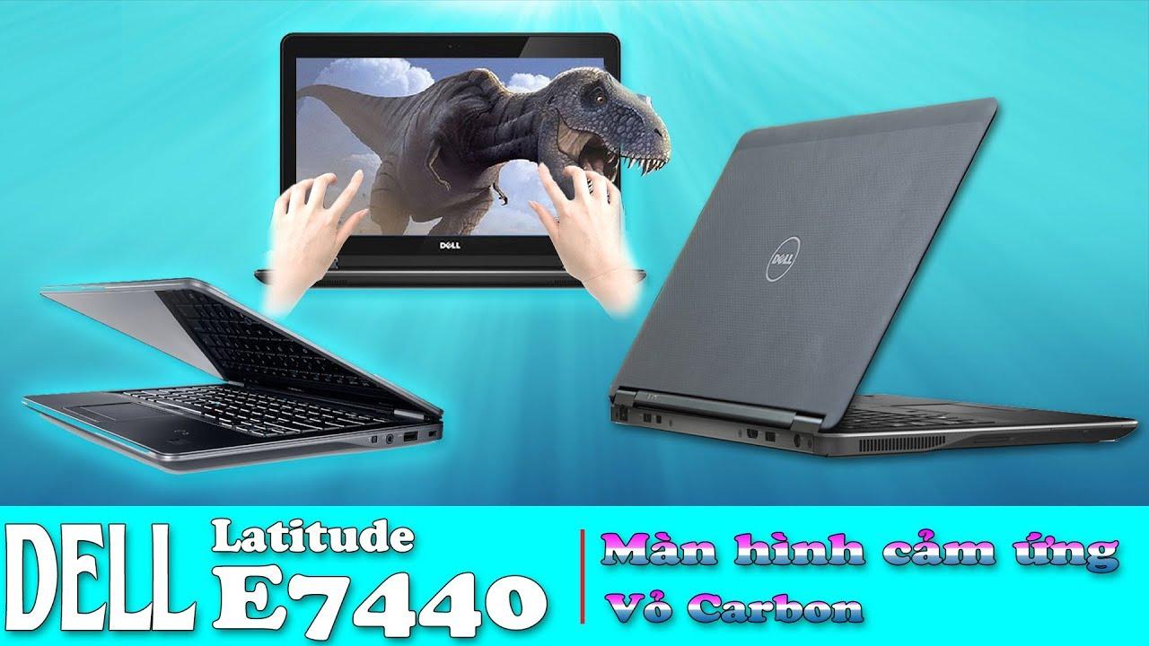 Đánh Giá Laptop Dell Latitude E7450 Vỏ Máy Carbon Màn Cảm Ứng Tuyệt Vời Cho Dân Văn Phòng