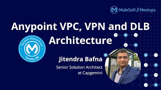 Anypoint VPC, VPN and DLB Architecture - Toronto Virtual MuleSoft Meetup #7