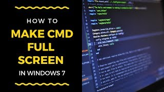 how to make cmd full screen in win7 without any software