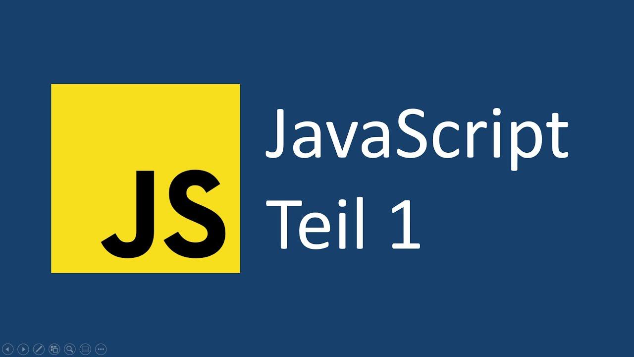 Javascript Tutorial für Anfänger deutsch   Teil 30   Einführung und erstes  Programm