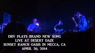DIIV - Dopamine (Live at Desert Daze 2014)