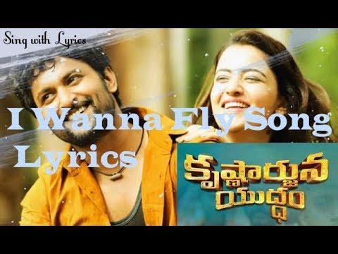 I Wanna Fly Full Song Lyrics | Sing with Lyrics | Krishnarjuna Yuddham Telugu 2018 | Nani