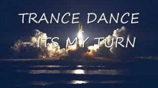 TRANCE DANCE - ITS MY TURN