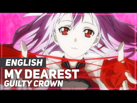 Guilty Crown - My Dearest (Opening) | ENGLISH Ver | AmaLee
