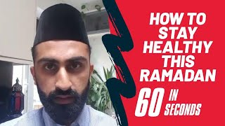Stay healthy this Ramadan #In60Seconds
