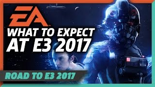 EA at E3 2017 - What To Expect