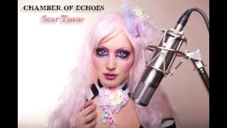 "Chamber of Echoes - ""Scar Tissue"""