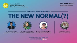 The New Normal ?  - Webinar Ilmu Komunikasi Unsoed - 2 Juni 2020