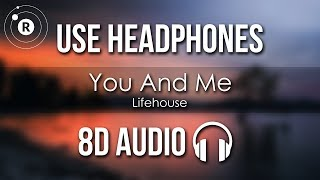 Lifehouse - You And Me  8d Audio