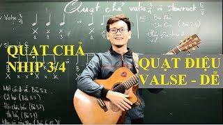 (GPT guitar school) Bai 12a Cách QUẠT CHẢ ĐIỆU VALSE (3/4)