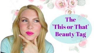 The 'This or That' Beauty Tag! | Too Much Tash