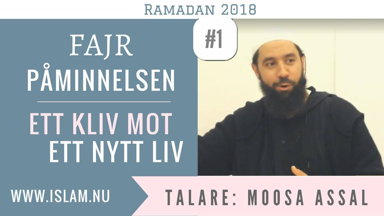 Fajr Påminnelse #1 | Ett kliv mot ett nytt liv | Moosa Assal