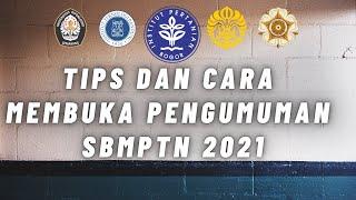 TIPS DAN CARA MEMBUKA PENGUMUMAN SBMPTN 2021 - BUKA PENGUMUMAN SBMPTN 2021 SUBSCRIBERS