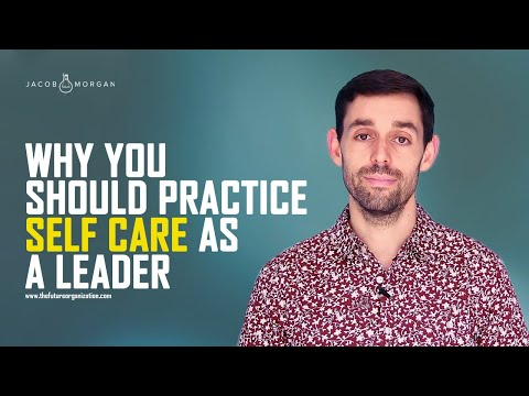 Why You Should Practice Self Care as a Leader