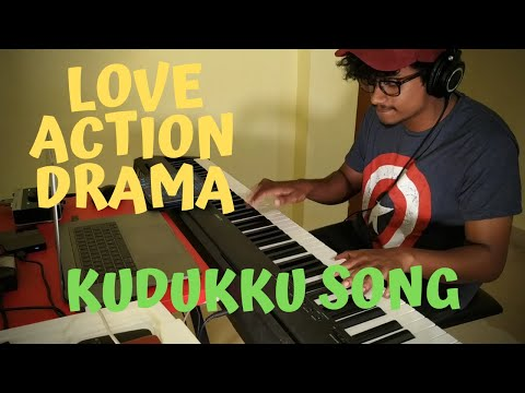 Love Action Drama | Kudukku Song| Piano Cover |Nivin Pauly|Vineeth Sreenivasan|Shaan Rahman