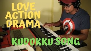 Love Action Drama   Kudukku Song  Piano Cover  Nivin Pauly Vineeth Sreenivasan Shaan Rahman
