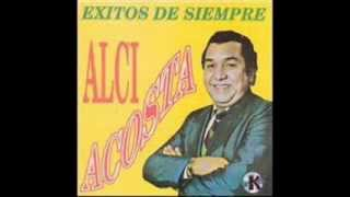 Cierra los ojos y juntos recordemos - Alci Acosta