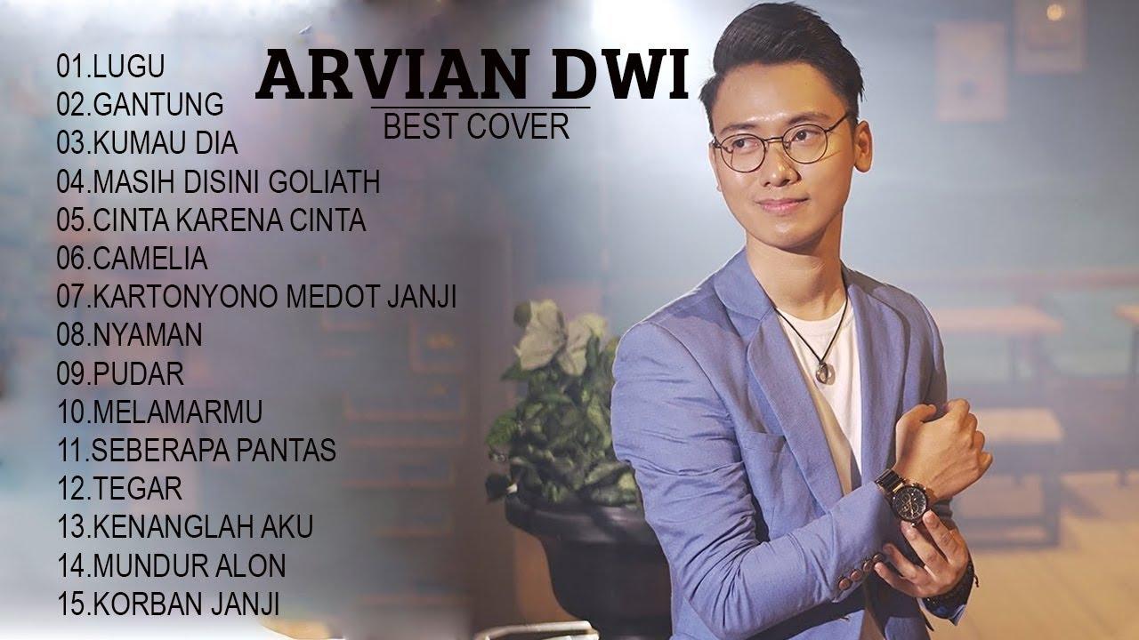 Arvian Dwi Cover Full Album 2020 Kumpulan Lagu Cover Arvian Dwi