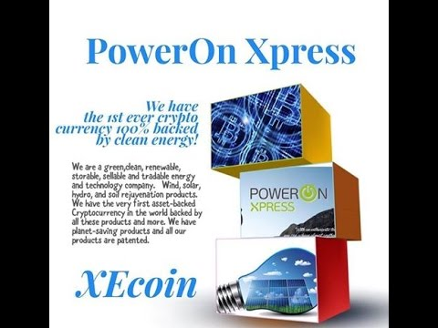 Power On Xpress European Live Webinar and XE Coin: 1st Green Energy Backed Crypto Currency.