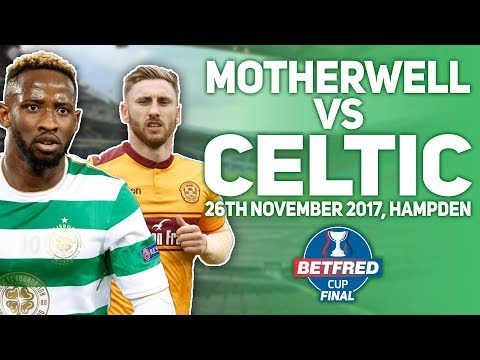 Motherwell vs Celtic League Cup Final  26112017  MATCH PPREDICTIONS
