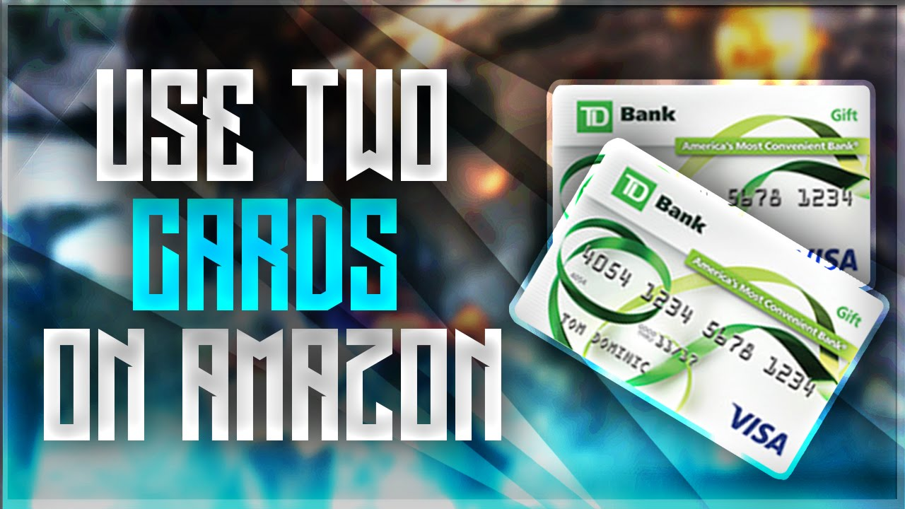How To Use Two Prepaid Gift Cards On Amazon - YouTube