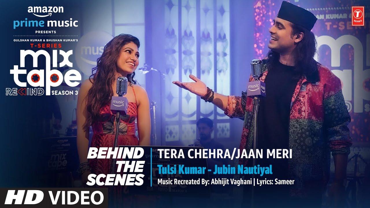 Making Of Tera Chehra/Jaan Meri★Ep- 1 | Tulsi K /Jubin B | T-Series Mixtape Rewind S3 | Abhijit V