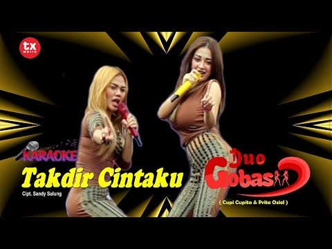TAKDIR CINTAKU Dari DUO GOBAS ( Cupi Cupita & Prita Oziel ) Ver Karaoke