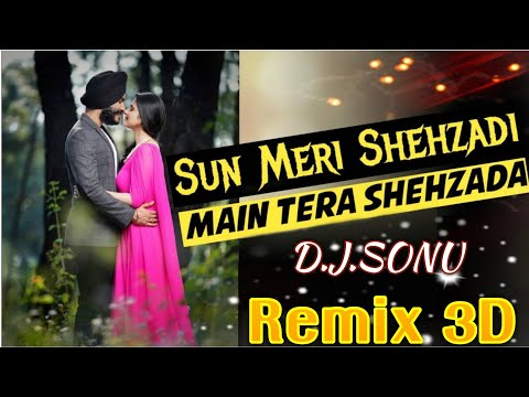 saaton-janam-main-tere---sun-meri-shehzadi---rawmats-3d-bass-mix-!!dj-sonu-nagori