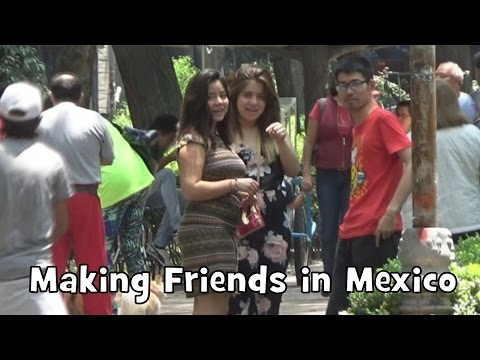 Wanna Be Friends? in Mexico City (Japanese guy making friends in Mexico)