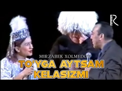 Mirzabek Xolmedov - To'yga Aytsam Kelasizmi | Мирзабек Холмедов - Туйга айтсам келасизми
