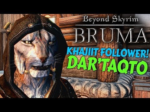 Beyond Skyrim: Bruma - Dar'taqto the new Khajiit Follower