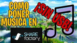 COMO PONER MUSICA EN SHARE FACTORY SIN USB NI PC!! - El Stoket