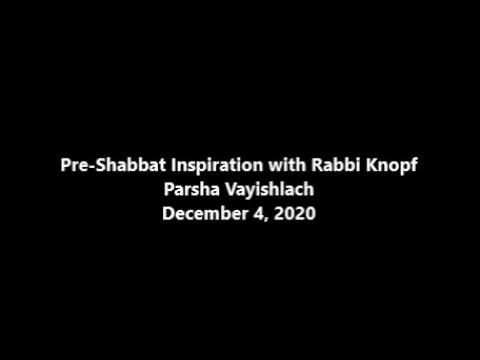 Pre-Shabbat Inspiration - Parsha Vayishlach