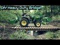$200 DIY Heavy Duty Bridge