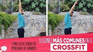 Lesiones más comunes en el CROSSFIT: Cómo solucionar los problemas de hombros