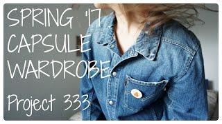 Spring '17 capsule wardrobe   Project 333