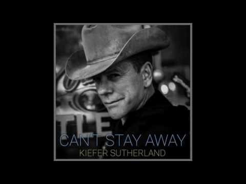 Kiefer Sutherland - Can't Stay Away (Official Audio)
