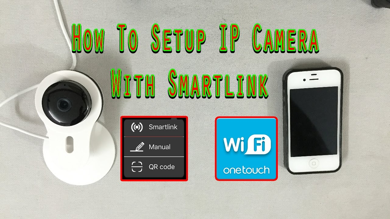 How to Setup IP wifi camera with wifi Smartlink - YouTube