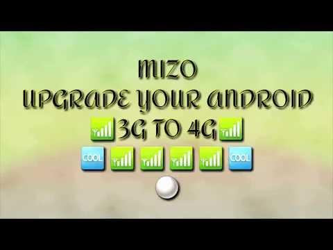 MIZO UPGRADE ANY AÑDROID 3G TO 4G REAL