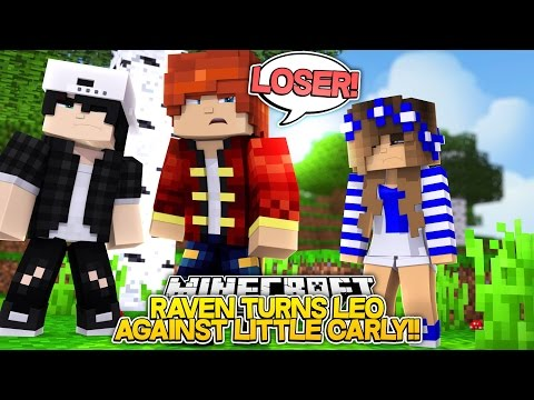 RAVEN TURNS LEO INTO A BAD BOY!! w/Little Carly and Little Kelly (Minecraft Roleplay)