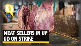 The Quint: Meat Sellers Go On Strike To Protest Crackdown On Slaughterhouses