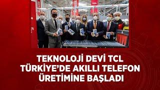 #tcl #akıllıtelefon TEKNOLOJİ DEVİ TCL, TÜRKİYE'DE AKILLI TELEFON ÜRETİMİNE BAŞLADI