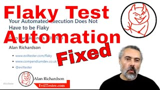 Your Automated Execution Does Not Have to be Flaky - ukstar live Test Automation Webinar